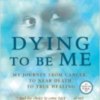 Dying to be me by Anita Moorjani and other NDEs