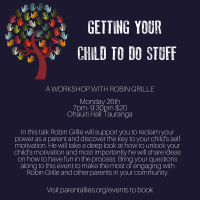 Getting your child to do stuff - a workshop with Robin Grille for Parents, Teachers and people who share life with kids - in Tauranga, New Zealand - Monday 26 February 2018